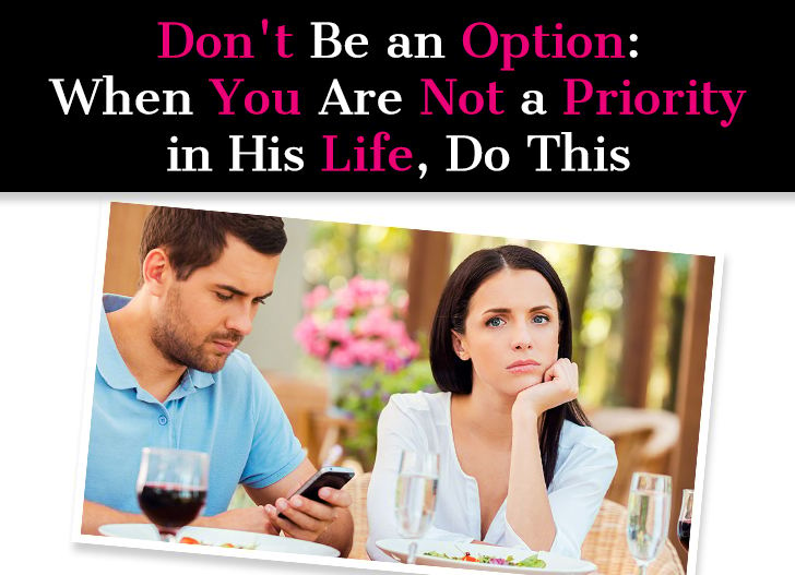 Don't Be an Option: When You Are Not a Priority in His Life, Do This post image