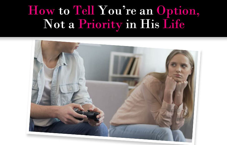 How to Tell If You're an Option, Not a Priority in His Life post image