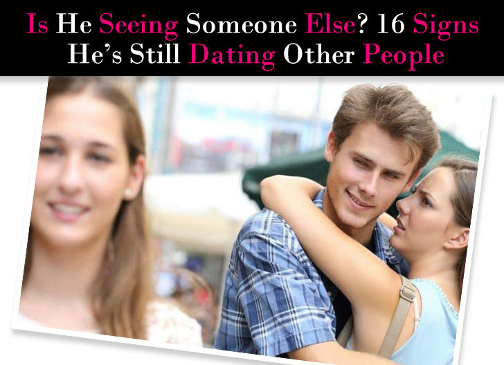 Is He Seeing Someone Else? 16 Signs He's Still Dating Other People post image