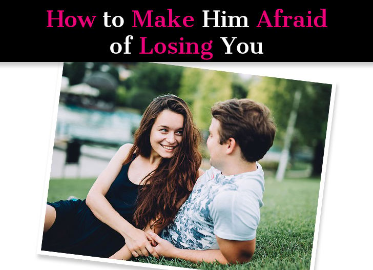 How to Make Him Afraid of Losing You: 8 Ways to Get Through to Him post image