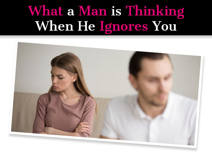 What A Man Is Thinking When He Ignores You  (Psychology of Ignoring Someone) post image