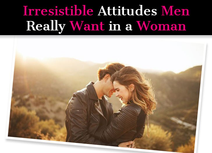 Irresistible Attitudes Men Really Want in a Woman post image